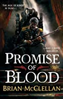 Promise Of Blood: Book 1 In The Powder Mage