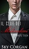 Il Club dei Miliardari: Parte Terza
