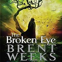 The Broken Eye: Lightbringer, Book Three