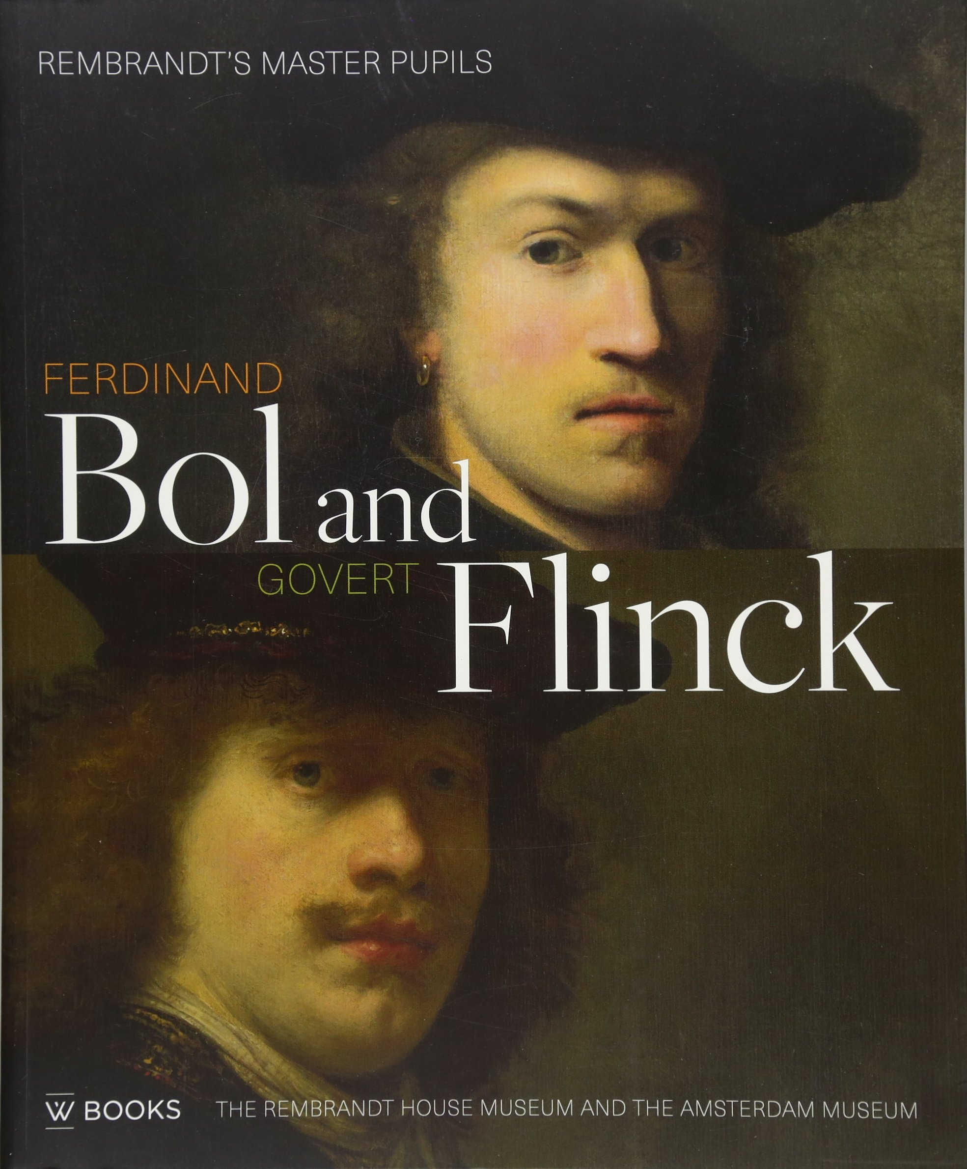 Download Ferdinand Bol and Govert Flinck: Rembrandt's Master Pupils pdf epub