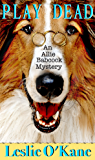 Play Dead (Allie Babcock Mystery Book 1)