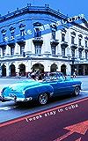 キューバを1週間で楽しむ方法