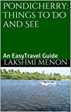 Pondicherry: Things to Do and See: An EasyTravel Guide
