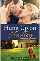 Hung up on Hadley (Red Maple Falls, #5) Kindle Edition