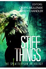 Stiff Things: The Splatterporn Anthology Kindle Edition