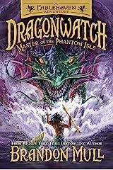 Dragonwatch, Book 3: Master of the Phantom Isle Kindle Edition