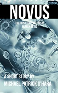Novus: The First True Artificial Human Being