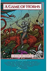A Game of Horns: A Red Unicorn Anthology Kindle Edition