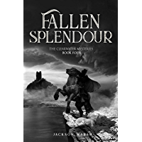 Fallen Splendour (The Clearwater Mysteries Book 4) (English Edition)