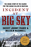 Incident at Big Sky: The Inside Story of the Search for Two Savage Killers in Montana