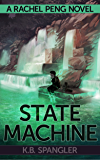 State Machine (Rachel Peng Book 3)