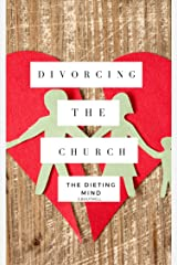 The Dieting Mind. Book 7: Divorcing The Church Kindle Edition