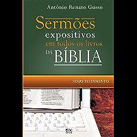 Sermões expositivos em todos os livros da Bíblia - Novo Testamento: Esboços completos que percorrem todo o Novo…