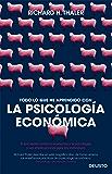 Todo lo que he aprendido con la psicología económica: El encuentro entre la economía y la psicología, y sus implicaciones para los individuos
