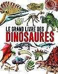 Grand livre des dinosaures (Le)