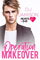 Operation Makeover (Hearts and Health Book 7) Kindle Edition