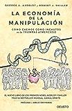 La economía de la manipulación: Cómo caemos como incautos en las trampas del mercado