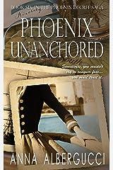 Phoenix Unanchored: Book Six in The Phoenix Decree Saga Kindle Edition