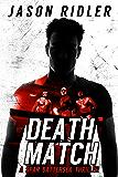 Death Match: A Spar Battersea Wrestling Thriller (The Spar Battersea Novels Book 1)