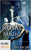 The Royals of Monterra: Royal Magic (Kindle Worlds) (Fairy Tales & Magic Book 1)