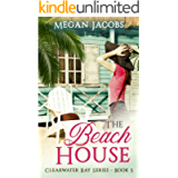 The Beach House (Clearwater Bay Series Book 5)