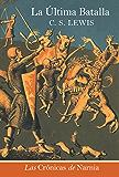 La Ultima batalla EPB (Cronicas de Narnia) (Spanish Edition)