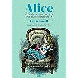 Alice através do espelho e o que ela encontrou lá
