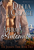 Affirming Antoinette (The Jackson Tribe Book 2)
