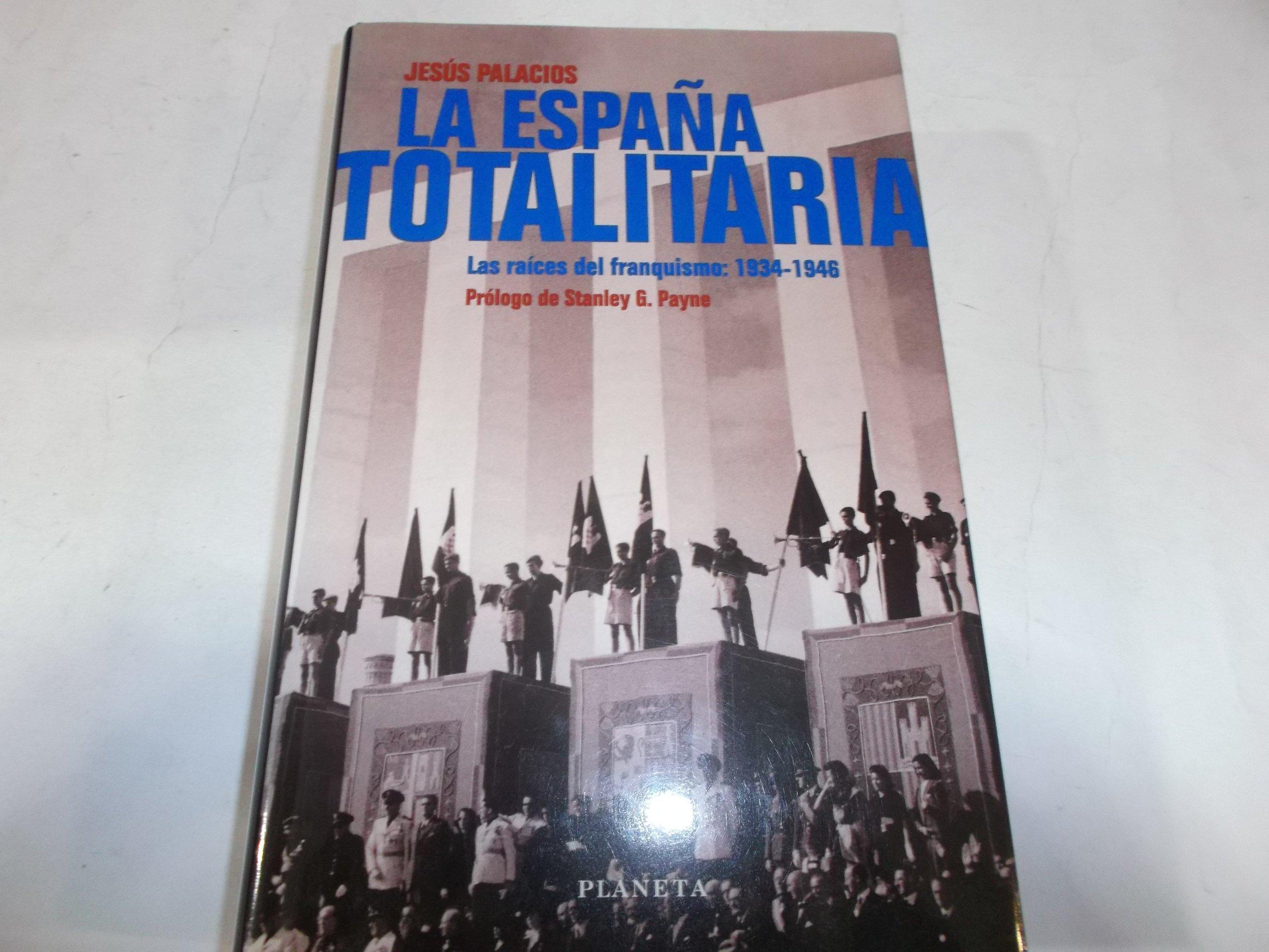 La España totalitaria : Las raíces del franquismo: 1934-1946: Amazon.es: Palacios, Jesús: Libros