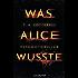 Was Alice wusste: Psychothriller