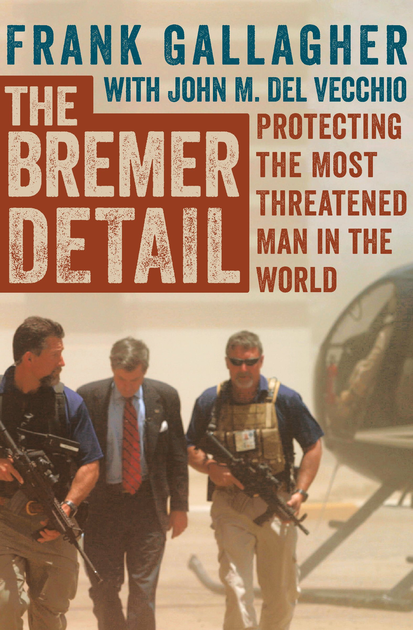 The Bremer Detail: Protecting the Most Threatened Man in the World ebook