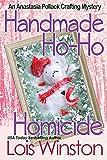 Handmade Ho-Ho Homicide (An Anastasia Pollack Crafting Mystery Book 8)