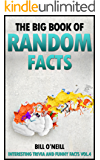The Big Book of Random Facts Volume 4: 1000 Interesting Facts And Trivia (Interesting Trivia and Funny Facts)