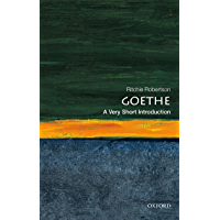 Goethe: A Very Short Introduction (Very Short Introductions Book 462)