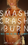 Smash, Crash and Burn: Tales From The Edge Of Celebrity