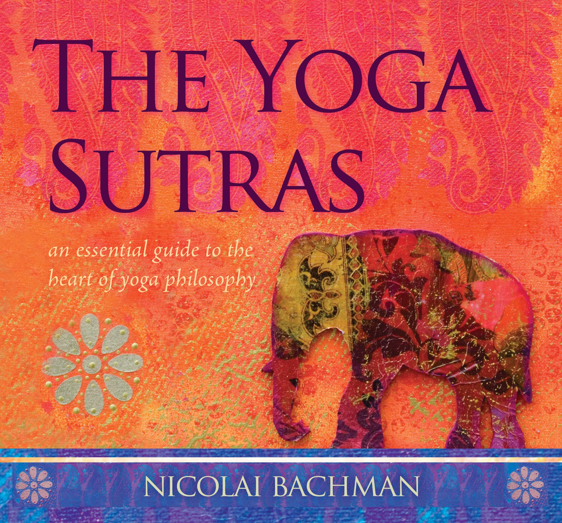 The Yoga Sutras: An Essential Guide to the Heart of Yoga ...