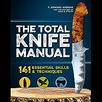 Total Knife Manual: 141 Essential Skills & Techniques