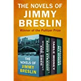 The Novels of Jimmy Breslin: World Without End, Amen; The Gang That Couldn't Shoot Straight; Table Money; and Forsaking All O
