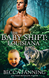 The Baby Shift: Louisiana (Shifter Babies of America Book 3)