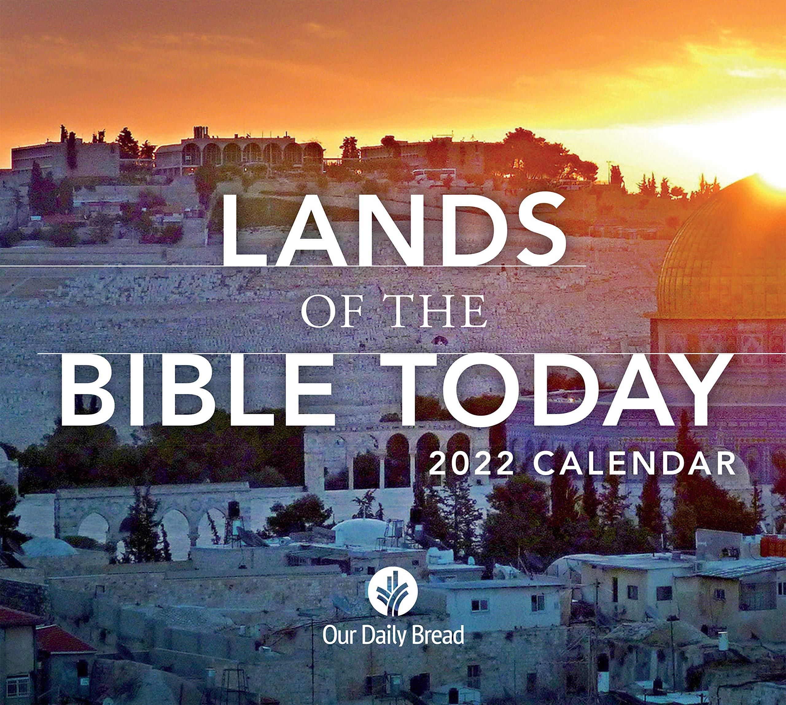 Biblical Calendar 2022.Amazon Com Lands Of The Bible Today 2022 Calendar 9781640701144 Our Daily Bread Ministries Books