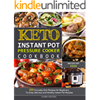 Keto Instant Pot Pressure Cooker Cookbook: 300 Everyday Keto Recipes for Beginners. Try Easy delicious and Healthy… book cover