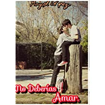 No Deberías Amar 1 (no deberias amar) (Spanish Edition) Apr 11, 2016