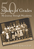 50 Shades of Grades My Journey Through Wacademia