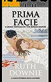 Prima Facie: A Crime Novella of the Roman Empire