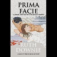 Prima Facie: A Crime Novella of the Roman Empire (English Edition)