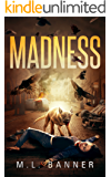 MADNESS: An Apocalyptic-Horror Thriller (Madness Chronicles Book 1) (English Edition)