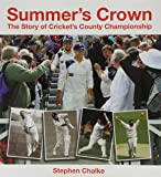 Summer's Crown: The Story of Cricket's County Championship