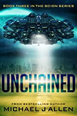Unchained: A Science Fiction Space Opera Adventure (Scion Book 3) Kindle Edition