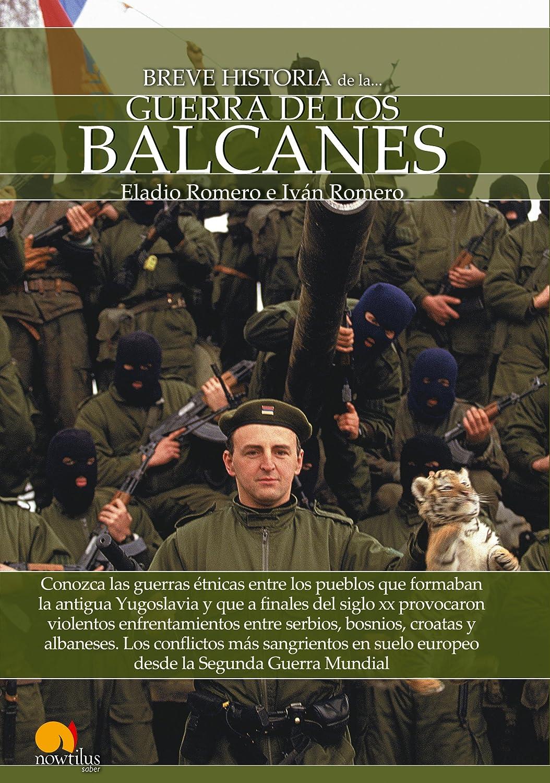 Breve historia de la guerra de los Balcanes eBook: Eladio Romero, Iván Romero: Amazon.es: Tienda Kindle