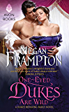 One-Eyed Dukes Are Wild: A Dukes Behaving Badly Novel